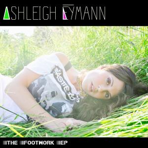 Ashleigh Eymann - The Footwork EP